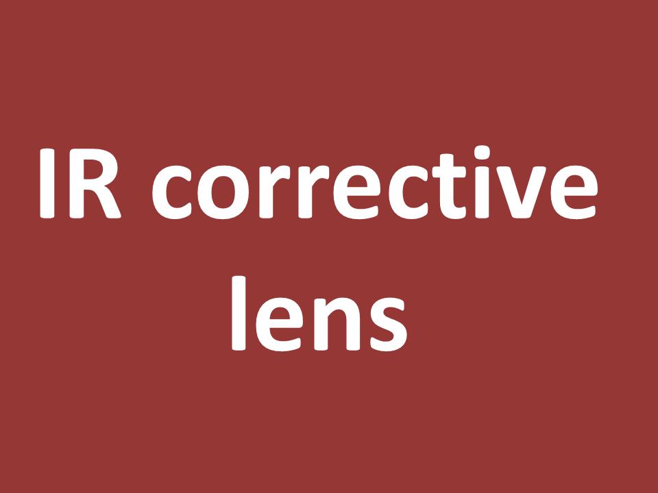 עדשה מתקנת אינפרא אדום - IR corrective lens