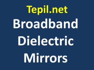 Broadband Dielectric Mirrors - מראות דיאלקטריות