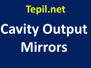 Cavity Output Mirrors - מראה אופטית