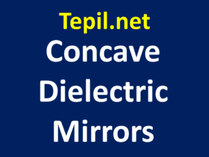 Concave Dielectric Mirrors