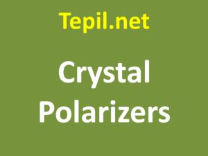 Crystal Polarizers - גביש מקטב