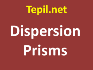 Dispersion Prisms - מנסרת פיזור