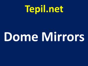 Dome Mirrors - מראת כיפה