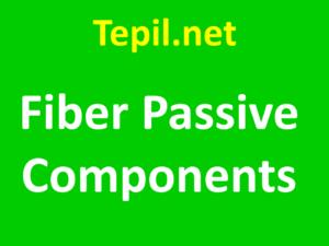 Fiber Passive Components - רכיבי סיב פסיביים