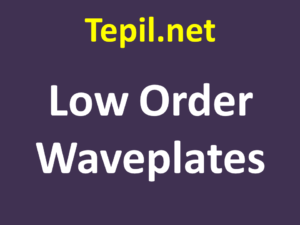Low Order Waveplates - ריטרדר אופטי
