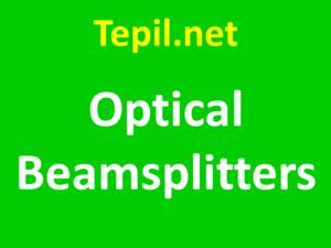 Optical Beamsplitters - מפצלי אלומה אופטיים