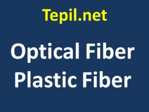 Optical Fiber Plastic Fiber - סיב אופטי פלסטיק