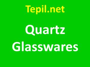 Quartz Glasswares - מוצרי קוורץ