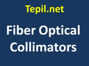 Fiber Optical Collimators - קולימטור לסיבים אופטיים