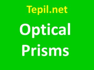 optical prisms - פריזמות אופטיות