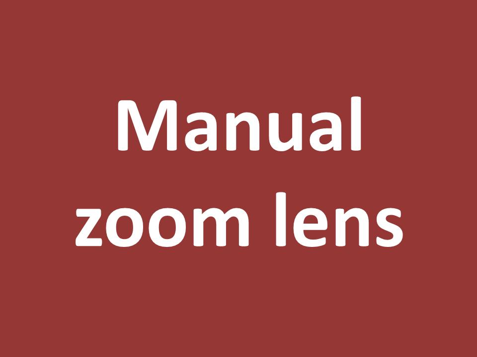 עדשה עם זום ידני - Manual zoom lens