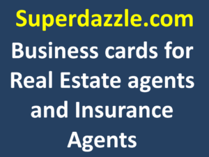 Business cards for Real Estate agents and Insurance Agents