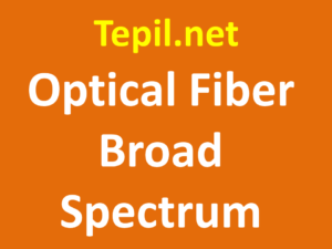 סיב אופטי - Optical Fiber Broad Spectrum
