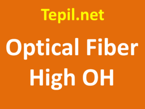 סיב אופטי - Optical Fiber High OH