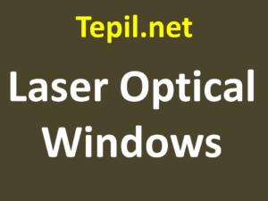 חלון לייזר אופטי Laser Optical Windows
