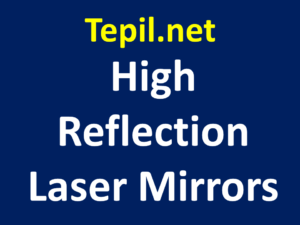 High Reflection Laser Mirrors - מראת לייזר