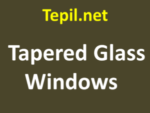 Tapered Glass Windows