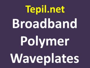 Broadband Polymer Waveplates - ריטרדר מפולימר רחב