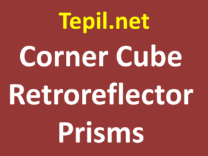 Corner Cube Retroreflector Prisms - פריזמת פינה רטרו-רפלקטיבית