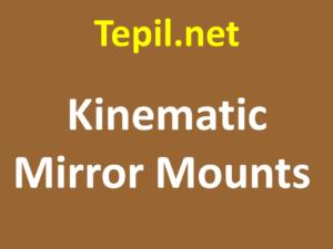Kinematic Mirror Mounts - מחזיקי מראה קינמטיים