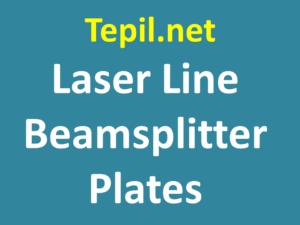 Laser Line Beamsplitter Plate - חלון מפצל קרן לייזר