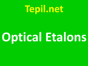 Optical Etalons - אתלון אופטי