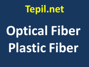 Optical Fiber Plastic Fiber - סיב אופטי פלסטיק