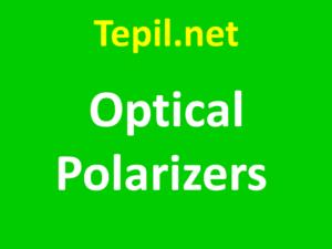 Optical Polarizers - פולרייזרים אופטיים