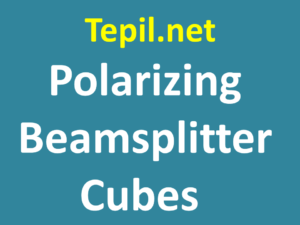 Polarizing Beamsplitter Cubes - קוביות מפצלי אלומה מקטבים