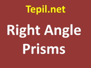 Right Angle Prisms - פריזה זווית ישרה