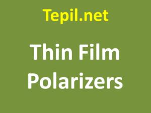 Thin Film Polarizers - פולרייזר דק