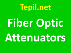 Fiber Optic Attenuators - מנחת סיב אופטי