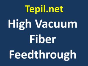 High Vacuum Fiber Feedthrough - רכיבים לסיבים אופטיים בואקום