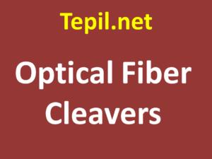 Optical Fiber Cleavers - חותכי סיבים אופטיים