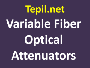 Variable Fiber Optical Attenuators - אטנואטור סיב אופטי