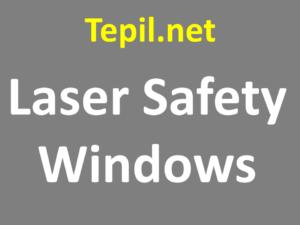 Laser Safety Windows - חלון בטיחות לייזר