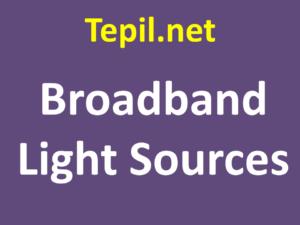 Broadband Light Sources - מקורות אור פס רחב