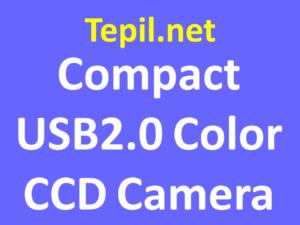 Compact USB2.0 Color CCD Camera - מצלמת סי סי די צבעונית קומפקטית