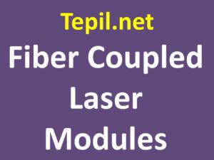 Fiber Coupled Laser Modules - לייזר סיב מוצמד
