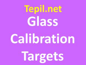 Glass Calibration Targets - מטרות קליברציה מזכוכית
