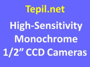 High-Sensitivity Monochrome 1/2″ CCD Cameras - מצלמת סי סי די מונוכרום בעלת רגישות גבוהה