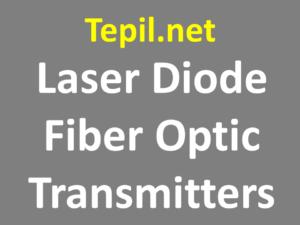 Laser Diode Fiber Optic Transmitters - סיבים אופטיים לדיודות לייזר