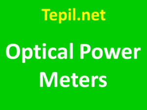Optical Power Meters - מד כוח אופטי