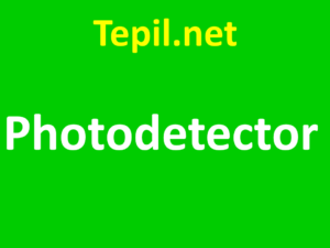 Photodetectors - פוטודטקטור / גלאי תמונה