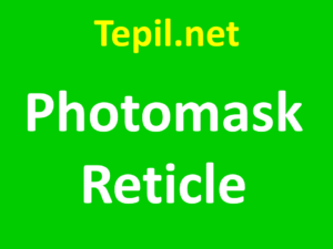 Photomask Reticle - מסיכת רשתית