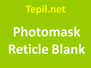 Photomask Reticle Blank