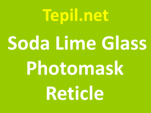 Soda Lime Glass Photomask Reticle