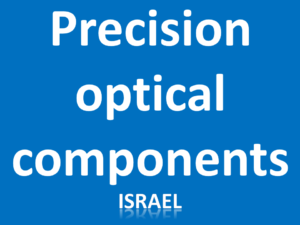 precision optical components Israel